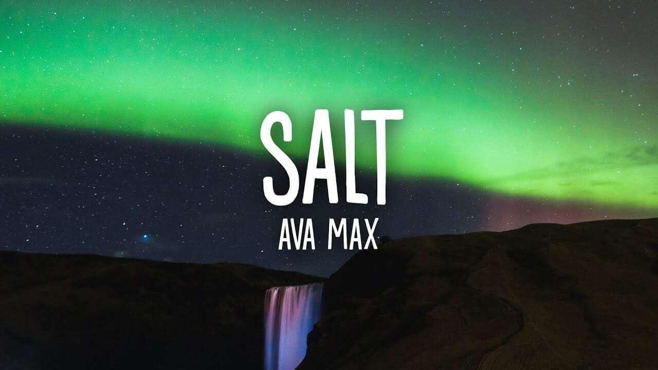 Salt - Ava Max
